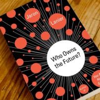 Rezension: Jaron Lanier – Who owns the Future?